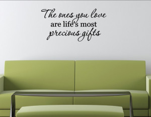 The ones you love are life's most precious 02 Vinyl wall decals quotes ...