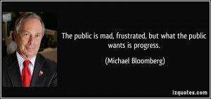 The public is mad, frustrated, but what the public wants is progress ...
