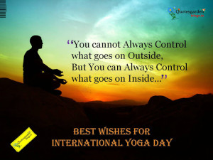 ... yoga Day - Importance of Yoga - Yoga and life quotes - quotes about