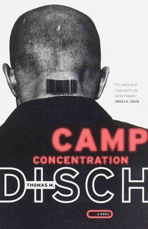 Camp Concentration, by Thomas Disch, one of three recommendations from ...
