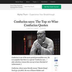 Confucius says: The Top 10 Wise Confucius Quotes