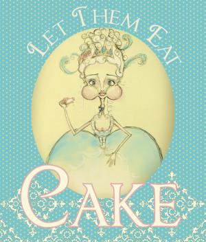Birthday+Quotes-+Let+Them+Eat+Cake+-+Marie+Antoinette%2C+Birthday ...