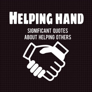 Significant Quotes About Helping Others