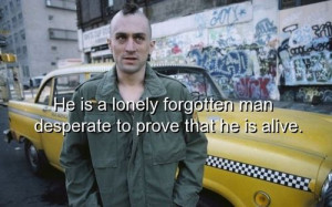 Lonely Pictures and quotes | movie, taxi driver, quotes, sayings, sad ...