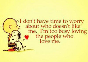 Too Busy Loving The People Who Love Me: Quote About Im Too Busy ...