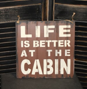 LIFE is Better at the CABIN Sign/Lake house/. $21.95, via Etsy.