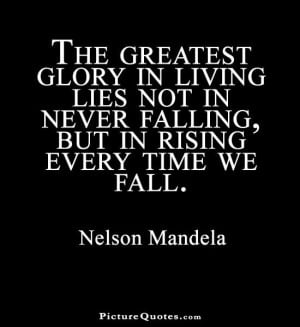 ... not in never falling but in rising every time we fall Picture Quote #1
