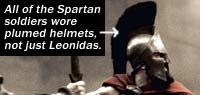 Why is King Leonidas the only Spartan in the movie wearing a plumed ...