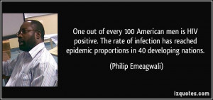 One out of every 100 American men is HIV positive. The rate of ...