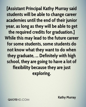 Assistant Principal Kathy Murray said students will be able to change ...
