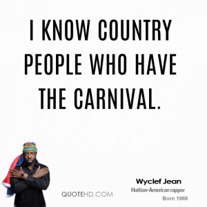know country people who have The Carnival.
