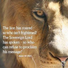 ... his message? - Amos 3:8 #NLT #Bible verse   CrossRiverMedia.com More