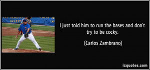 quote-i-just-told-him-to-run-the-bases-and-don-t-try-to-be-cocky ...
