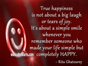 True happiness is not about a big laugh or tears of joy. It's about ...
