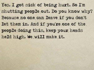 Sick of being hurt.