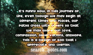 , even though we may begin at different times and places, our paths ...