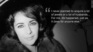 What's your favorite Elizabeth Taylor quote?