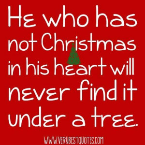 ... christmas in his heart will never find it under a tree. roy l. smith