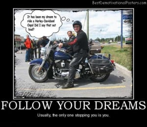 follow-your-dreams-harley-motorcycle-best-demotivational-posters