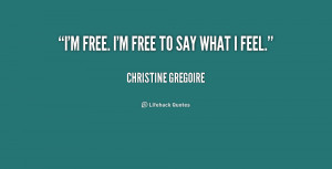 quote-Christine-Gregoire-im-free-im-free-to-say-what-183086_2.png