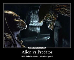 Alien Vs Predator Quotes Quotesgram