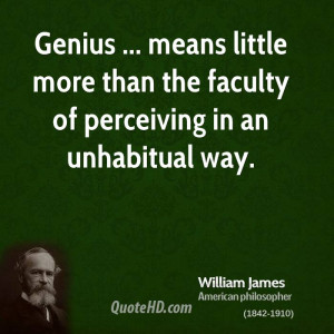 ... means little more than the faculty of perceiving in an unhabitual way