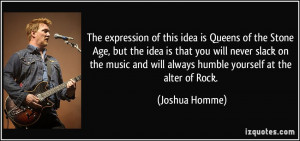 More Joshua Homme Quotes