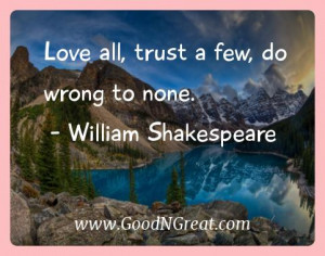 William Shakespeare Inspirational Quotes - Love all, trust a few, do ...