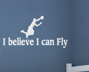 Believe I Can Fly Basketball Vinyl Wall Decal Art