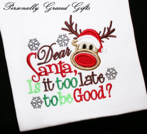 Dear Santa Too Late Good Christmas Embroidered Holiday