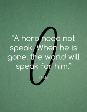 GameBantz › Portfolio › The world will speak for him - Halo Quote