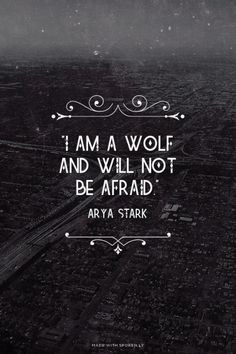 am a wolf and will not be afraid.