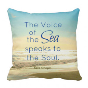 VOICE OF THE SEA SPEAKS TO THE SOUL QUOTE PILLOW