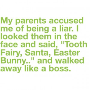My parents accused me of being a liar...