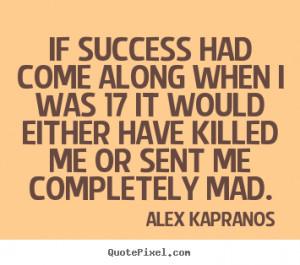 kapranos more success quotes love quotes life quotes friendship quotes