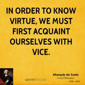 marquis-de-sade-novelist-quote-in-order-to-know-virtue-we-must-first ...