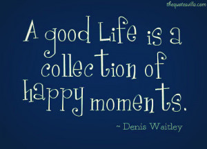 Good Life Is Collection Of Happy Moments