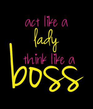 act-like-a-lady-think-like-a-boss-site-black.jpg