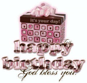Occa Pics, Happy Bday, Happy Birthday God Blessed You, Birthday Quotes ...