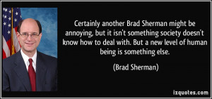for quotes by Brad Sherman You can to use those 7 images of quotes