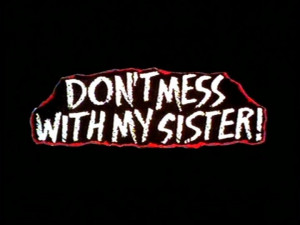 Don't Mess with my Sister, Movie, 1985