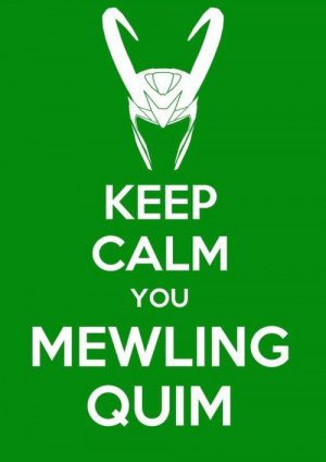 Keep Calm you Mewling Quim