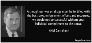 Although our war on drugs must be fortified with the best laws ...