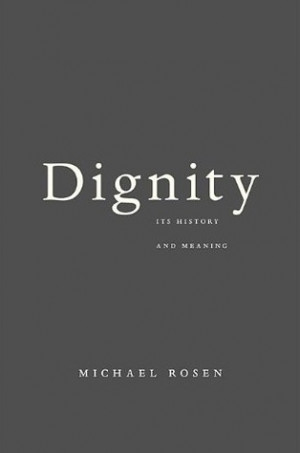 "Start by marking ""Dignity: Its History and Meaning"" as Want to ..."