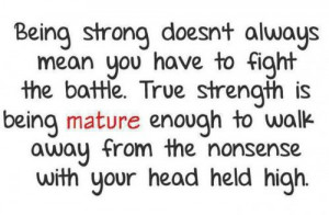Being Strong doesn't always mean you have to fight the battle . true ...