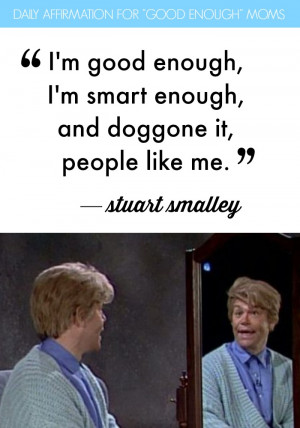Stuart Smalley Good Enough Quote