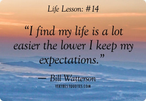 Life Lesson Quotes #14: I find my life is a lot easier