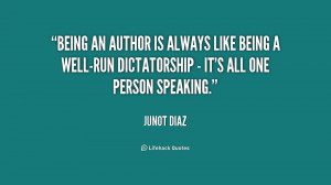 Being an author is always like being a well-run dictatorship - it's ...