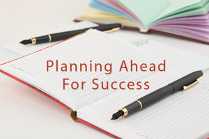Plan Ahead for Success