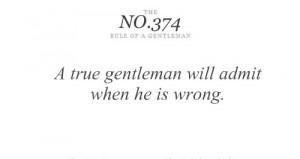 true gentleman will admit when he is wrong.